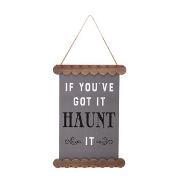 Artisasset IF YOU'VE GOT IT HAUNT IT Halloween Hanging Sign Holiday Wall Sign